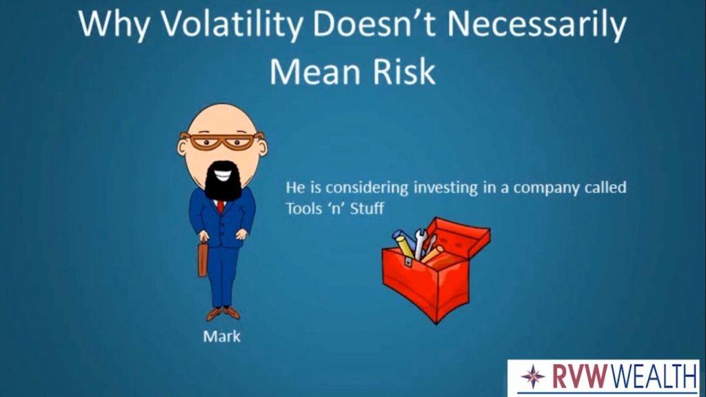 Risk Vs. Volatility